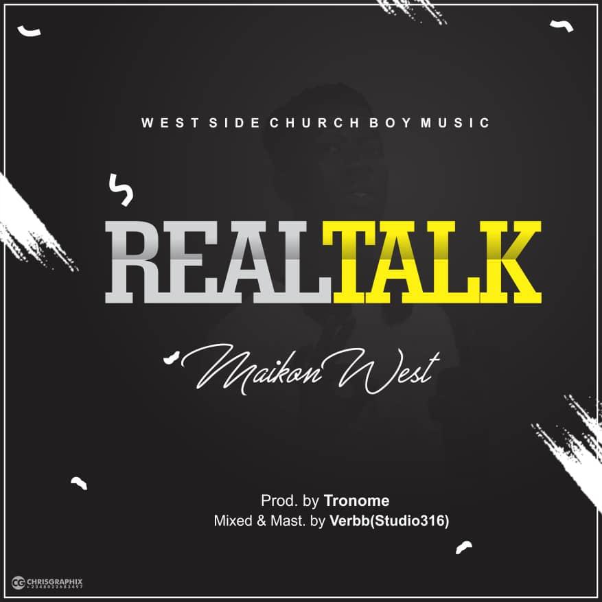 maikon west real talk