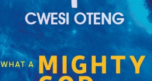 cwesi-oteng-what-a-mighty-god
