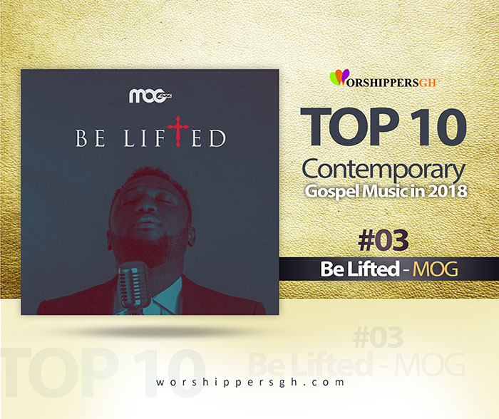 Countdown of the Top 10 Ghanaian Contemporary Gospel songs in 2018