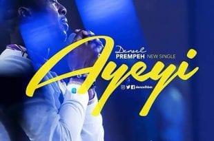 Denzel - Ayeyi (Worshippersgh)