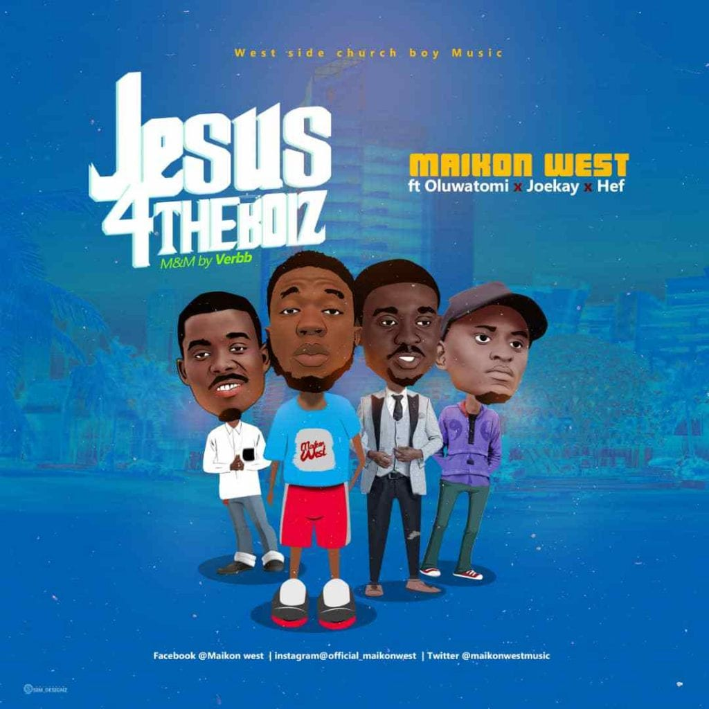 Maikon-West Jesus4TheBoiz -WorshippersGh