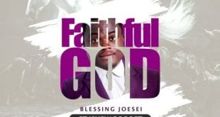 Blessing Joesei faith God - worshippersgh