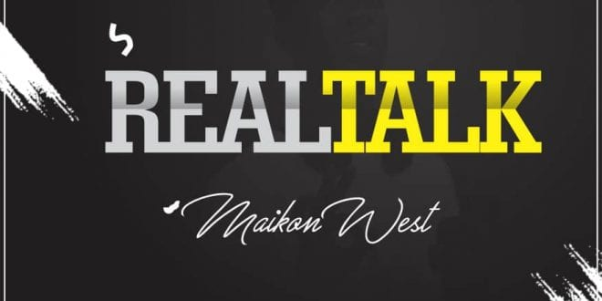 maikon west real talk