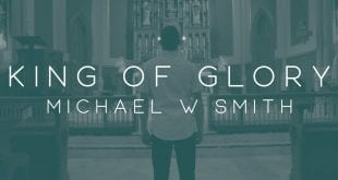 King of glory by michael w smith