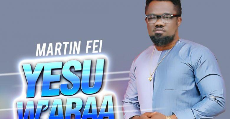 Martin Fei - Yesu woara  UK based Ghanaian singer Martin Fei out with his new hit song 'Yesu W'ara' Martin Fei woara