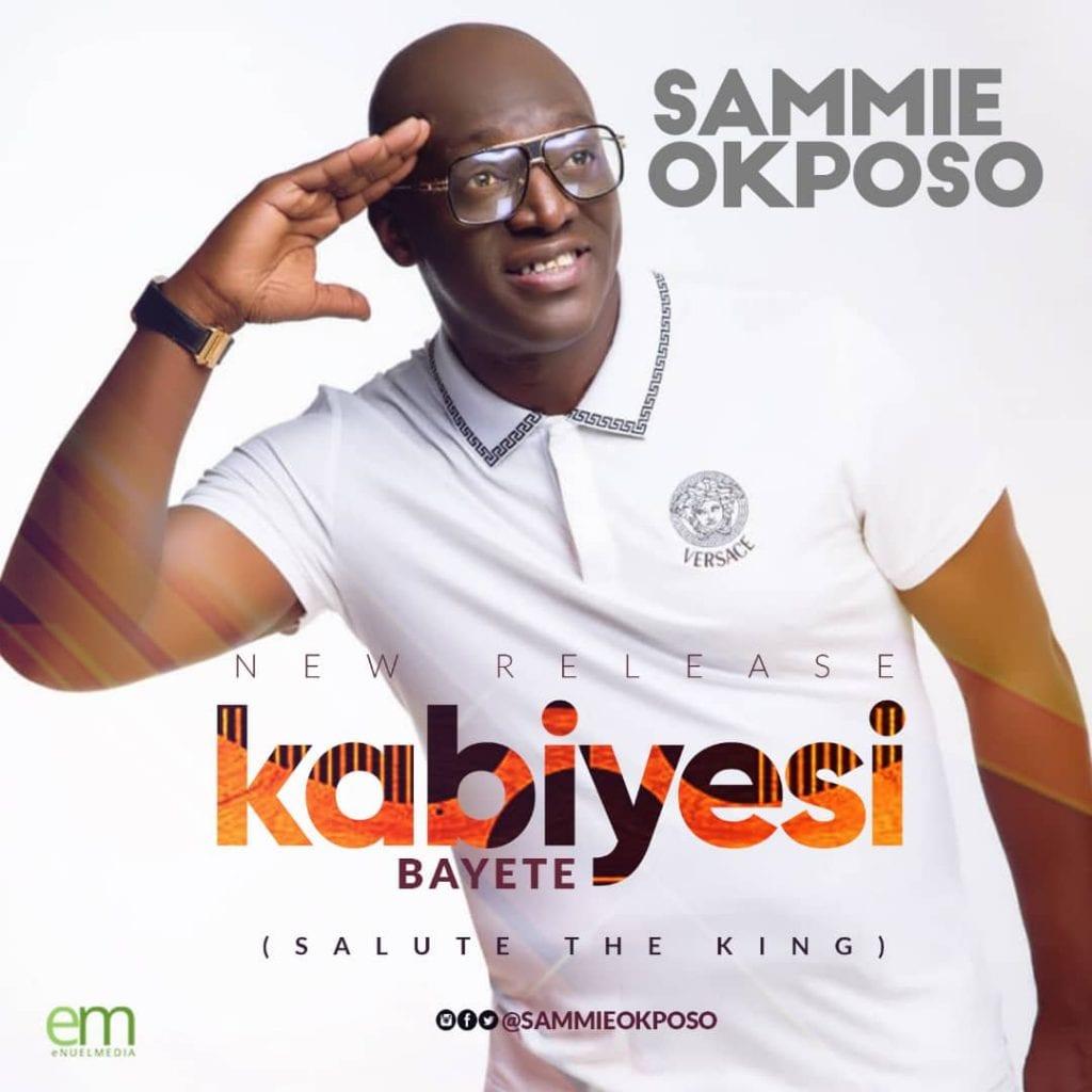 Sammie-Okposo-Kabiyesi-Bayete