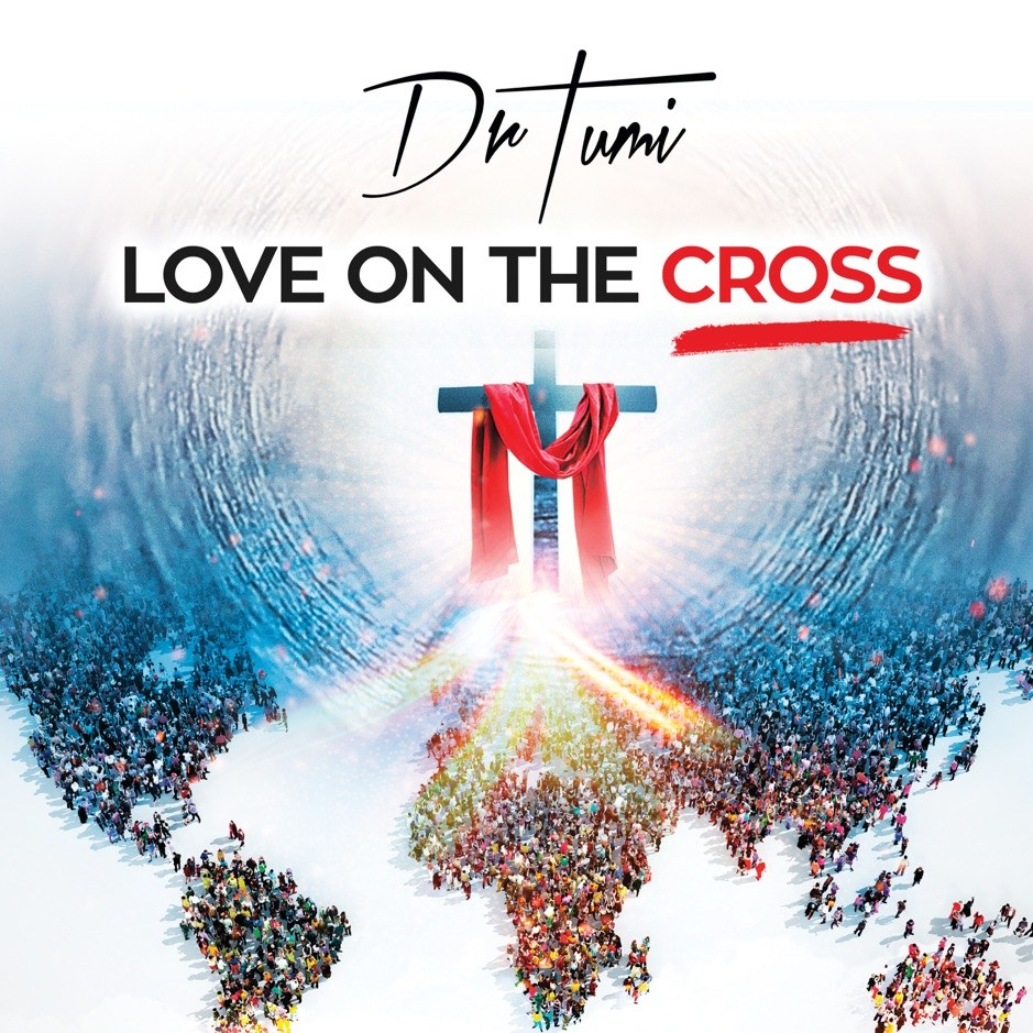 Dr-Tumi-album-jesus you are my life love on the cross