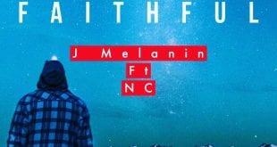 J Melanin - Faithful ft NC