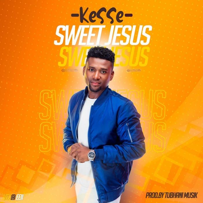 Kesse Sweet Jesus