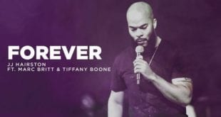 JJ Hairston ft Marc Britt & Tiffany Boone – Forever