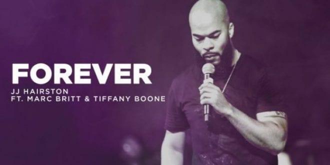 JJ Hairston ft Marc Britt & Tiffany Boone – Forever