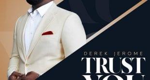 derek jerome trust you1