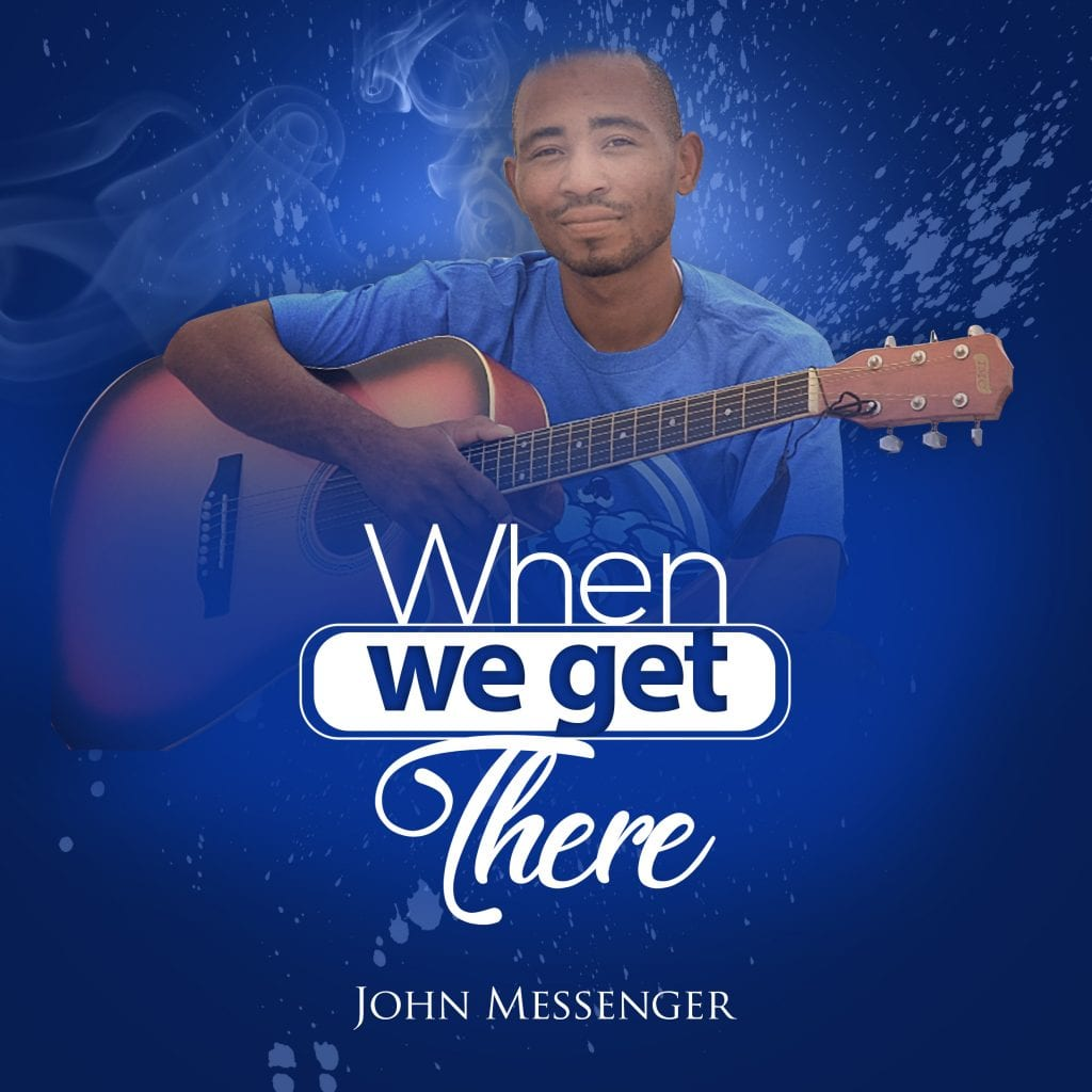 john messenger - when we get there