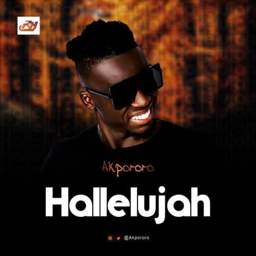 Akpororo - HALLELUJAH download worshippersgh