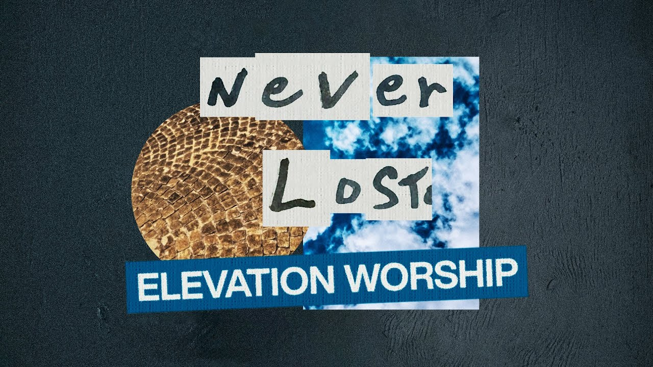 elevation worship never lost