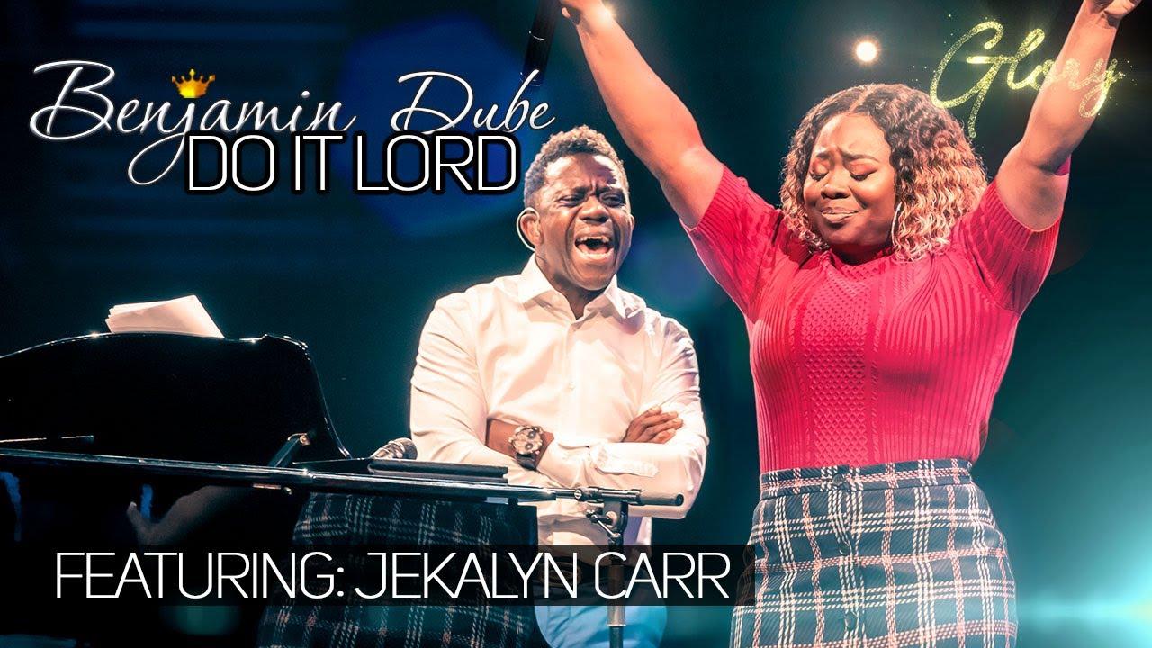 Benjamin Dube features Jekalyn Carr on 'Do it Lord'