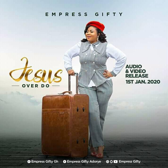 Empress-Gifty-Jesus-Over-Do worshippersgh