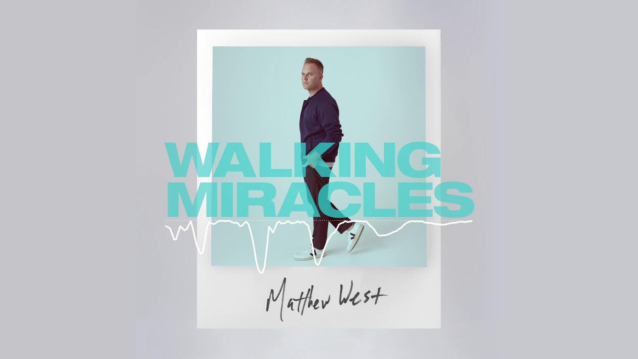 matthew west walking miracle
