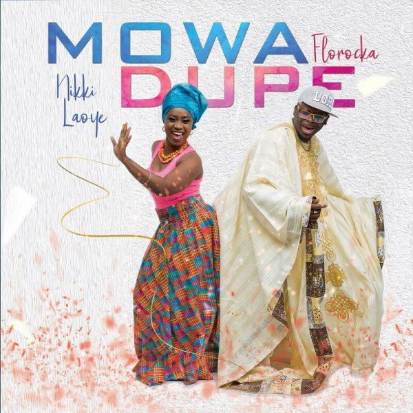 Nikki-Laoye-Florocka-Mo-Wa-Dupe-mp3 DOWNLOAD