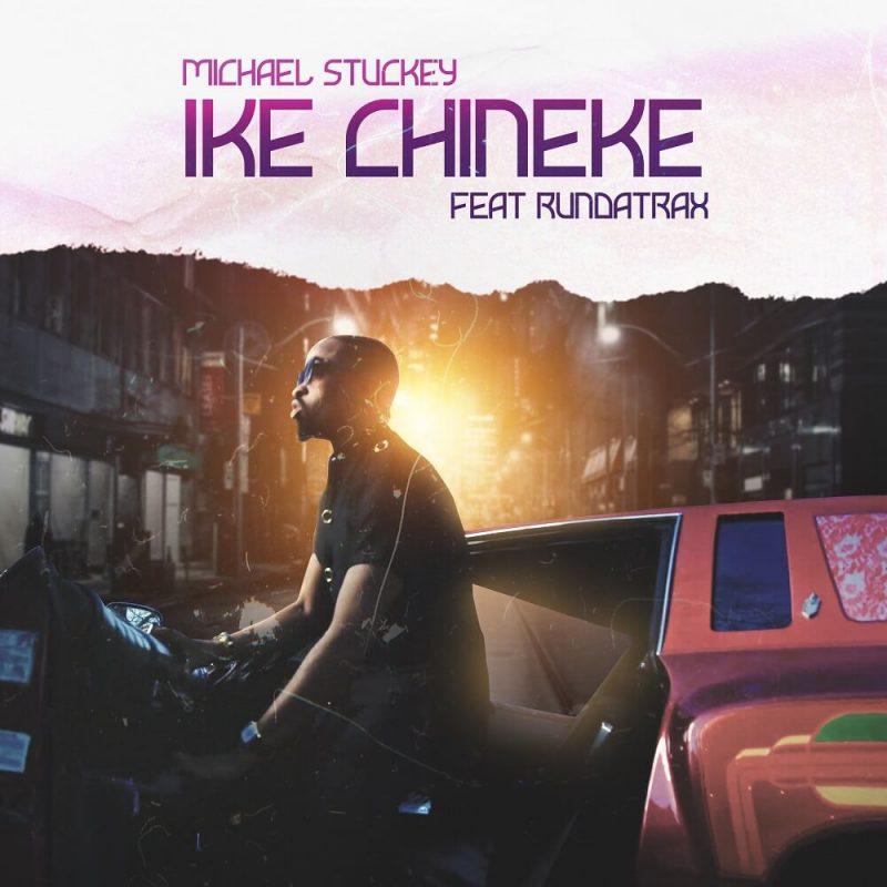 ike chineke by Michael stuckey ft randatrax worshippersgh