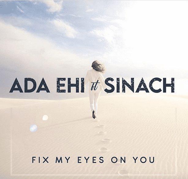 ada ehi ft sinach fix my eyes on you