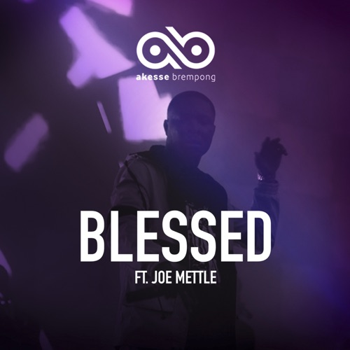 akesse brempong blessed ft Joe mettle