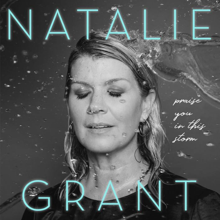 9. Natalie Grant - Praise You In This Storm