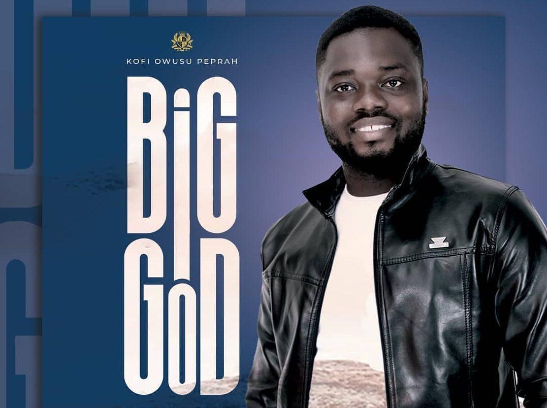 Kofi Owusu Peprah Big God