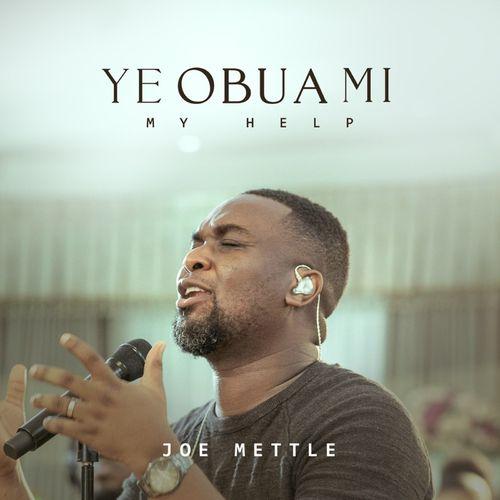 "Audio+Video: Joe Mettle serves us with a new song ""Ye Obua Mi (My Help)"""