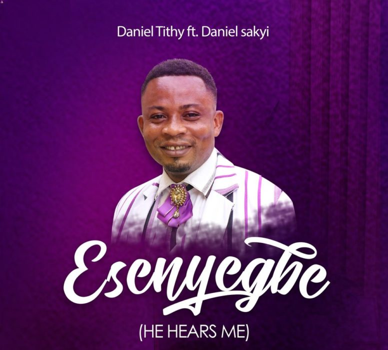 "Gospel Singer Daniel Tithy out with maiden single ""Esenyegbe (He Hears Me)"