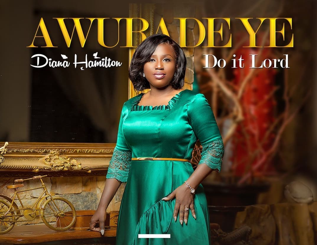"""Audio&Video: Diana Hamilton out with her latest """"Awurade Ye (Do It Lord)"""""""